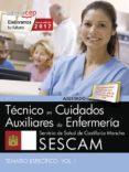 TECNICO/A EN CUIDADOS AUXILIARES DE ENFERMERIA SERVICIO DE SALUD DE CASTILLA-LA MANCHA (SESCAM). TEMARIO ESPECÍFICO (VOL. I) di VV.AA.