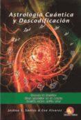 ASTROLOGIA CUANTICA Y DESCODIFICACION di SANTOS, JOSHUA S.  ALVAREZ, EVA