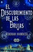 EL DESCUBRIMIENTO DE LAS BRUJAS di HARKNESS, DEBORAH