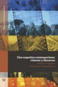 CINE ARGENTINO CONTEMPORANEO: VISIONES Y DISCURSOS di VV.AA.