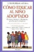 COMO EDUCAR AL NIÑO ADOPTADO di MELINA, LOIS RUSKAI