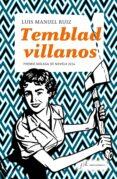 TEMBLAD VILLANOS (PREMIO MALAGA DE NOVELA 2014) de RUIZ, LUIS MANUEL