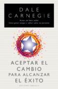 9788497779890 - Carnegie Dale: Aceptar El Cambio Para Alcanzar El Exito - Libro