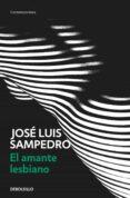 EL AMANTE LESBIANO de SAMPEDRO, JOSE LUIS