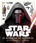 DICCIONARIO VISUAL STAR WARS EP VII: EL DESPERTAR DE LA FUERZA di VV.AA.