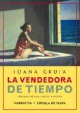 LA VENDEDORA DE TIEMPO de RUXANDRA GRUIA, IOANA