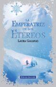 LA EMPERATRIZ DE LOS ETÉREOS de GALLEGO, LAURA