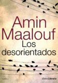 LOS DESORIENTADOS de MAALOUF, AMIN