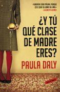 ¿Y TU QUE CLASE DE MADRE ERES? di DALY, PAULA