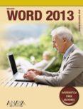 WORD 2013 (INFORMATICA PARA MAYORES) de MARTOS RUBIO, ANA
