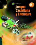 LENGUA CASTELLANA 5º - SUPERPIXÈPOLIS di VV.AA