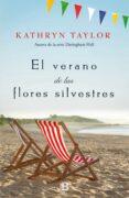 EL VERANO DE LAS FLORES SILVESTRES di TAYLOR, KATHRYN