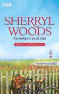 UN MOMENTO EN LA VIDA de WOODS, SHERRYL