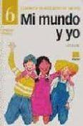 MI MUNDO Y YO 6. CUADERNO DE EDUCACION EN VALORES (EDUCACION PRIM ARIA) di DIAZ, CARLOS