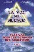LA VOZ DEL SILENCIO: PLATICAS SOBRE EL SENDERO DEL OCULTISMO  (T. II) de BESANT, ANNIE  LEADBEATER, C.W.