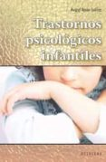 TRASTORNOS PSICOLOGICOS INFANTILES di AMAR-TUILLIER, AVIGAL
