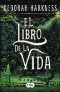 EL LIBRO DE LA VIDA di HARKNESS, DEBORAH