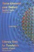 TEXTOS LITERARIOS PARA TRADUCIR: ESPAÑOL-INGLES = LITERARY TEXTS FOR TRANSLATION SPANISH-ENGLISH (ADVANCED LEVEL) di TAYLOR, SUSAN