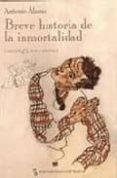 BREVE HISTORIA DE LA INMORTALIDAD de ALAMO, ANTONIO