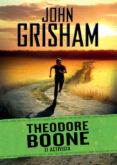 THEODORE BOONE 4: EL ACTIVISTA de GRISHAM, JOHN