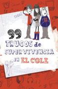 99 TRUCOS DE SUPERVIVENCIA EN EL COLE di VV.AA.