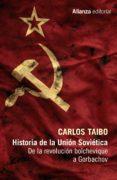 HISTORIA DE LA UNION SOVIETICA: DE LA REVOLUCION BOLCHEVIQUE A GORBACHOV de TAIBO, CARLOS