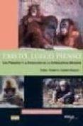 EXISTO, LUEGO PIENSO: LOS PRIMATES Y LA EVOLUCION DE LA INTELIGEN CIA HUMANA di GUILLEN-SALAZAR, FEDERICO