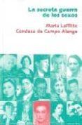 LA SECRETA GUERRA DE LOS SEXOS di LAFFITTE, MARIA
