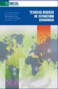 TECNICAS BASICAS DE ESTRUCTURA ECONOMICA di VV.AA.