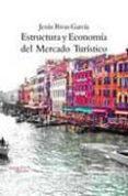 ESTRUCTURA Y ECONONOMIA DEL MERCADO TURISTICO (7ª ED.) di RIVAS GARCIA, JESUS ISRAEL