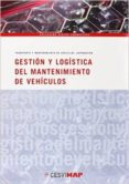 GESTION Y LOGISTICA DEL MANTENIMIENTO DE VEHICULOS di VV.AA.