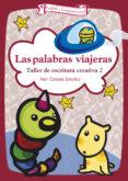 LAS PALABRAS VIAJERAS: TALLER DE ESCRITURA CREATIVA di CANTERO SANCHEZ, MAR
