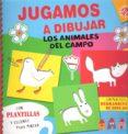 JUGAMOS A DIBUJAR: LOS ANIMALES DEL CAMPO di VV.AA