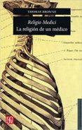 RELIGIO MEDICI: LA RELIGION DE UN MEDICO di BROWNE, THOMAS