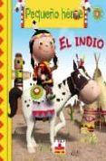 EL INDIO (PEQUEÑO HEROE) di BELINEAU, NATHALIE
