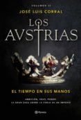 9788408177692 - Corral Jose Luis: Los Austrias: El Tiempo En Sus Manos - Libro