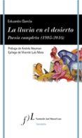 LA LLUVIA EN EL DESIERTO. POESIA COMPLETA  (1995-2016) di GARCIA, EDUARDO