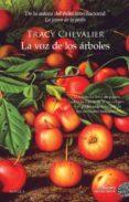 LA VOZ DE LOS ARBOLES di CHEVALIER, TRACY