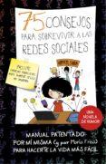 75 CONSEJOS PARA SOBREVIR A LAS REDES SOCIALES (SERIE 75 CONSEJOS 8) di FRISA, MARIA