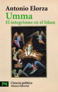 UMMA: EL INTEGRISMO EN EL ISLAM de ELORZA, ANTONIO