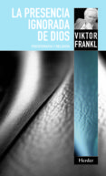LA PRESENCIA IGNORADA DE DIOS: PSICOTERAPIA Y RELIGION (2ª ED) di FRANKL, VIKTOR E.  WREN , THOMAS  TELLINGS, AGNES