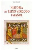 HISTORIA DEL REINO VISIGODO ESPAÑOL (3ª ED) de ORLANDIS, JOSE