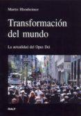 TRANSFORMACION DEL MUNDO: LA ACTUALIDAD DEL OPUS DEI de RHONHEIMER, MARTIN