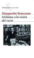 MISHIMA O LA VISION DEL VACIO di YOURCENAR, MARGUERITE