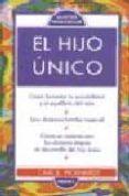 EL HIJO UNICO di PICKHARDT, CARL E.