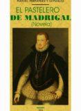 EL PASTELERO DE MADRIGAL (ED. FACSIMIL) di FERNANDEZ Y GONZALEZ, MANUEL