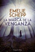 LA MARCA DE LA VENGANZA di SCHEPP, EMELIE