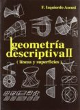 EJERCICIOS DE GEOMETRIA DESCRIPTIVA II: LINEAS Y SUPERFICIES di IZQUIERDO ASENSI, FERNANDO