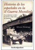 HISTORIA DE LOS ESPAÑOLES EN LA 2ª GUERRA MUNDIAL de DOMINGO, ALFONSO