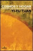 COSMOS Y HOGAR: UN PUNTO DE VISTA COSMOPOLITA di TUAN, YI-FU